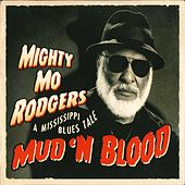 Play & Download Mud 'n Blood: A Mississippi Blues Tale by Mighty Mo Rodgers | Napster