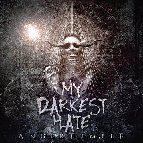 Anger Temple von My Darkest Hate