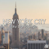 Play & Download New York City Sky Bar Lounge by Various Artists | Napster