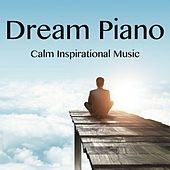 Play & Download Dream Piano - Calm Inspirational Music by Nature Sounds Nature Music | Napster