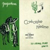Play & Download Cowboyske Pjesme Pjeva Ivo Robić by Ivo Robic | Napster