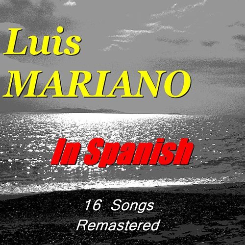 In Spanish (16 Songs) [Remastered] de Luis Mariano