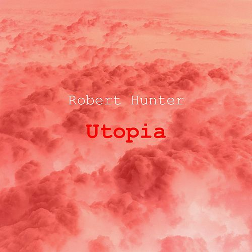 Play & Download Utopia by Robert Hunter | Napster