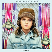 Wild by Streets of Laredo
