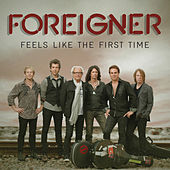 Feels Like The First Time by Foreigner