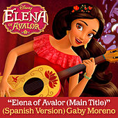 Play & Download Elena of Avalor (Main Title) by Gaby Moreno | Napster