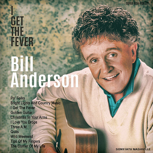 Play & Download I Get the Fever by Bill Anderson | Napster