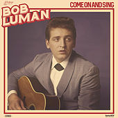 Play & Download Come on and Sing by Bob Luman | Napster