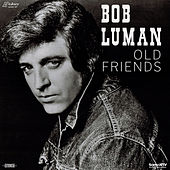 Play & Download Old Friends by Bob Luman | Napster