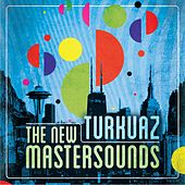 The New Mastersounds & Turkuaz by Various Artists