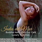 India del Mar Buddha Hotel Chill Out Café Luxury Selection by Various Artists