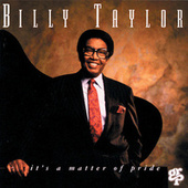 It's A Matter Of Pride by Billy Taylor