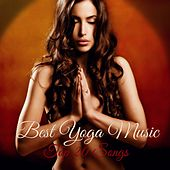 Play & Download Best Yoga Music – Top 20 Songs for Your Yoga Routine to Find Balance, Spiritual Awakening and Focus by Various Artists | Napster