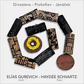 Play & Download Ginastera - Prokofiev - Janáček by Hayd�e Schvartz | Napster