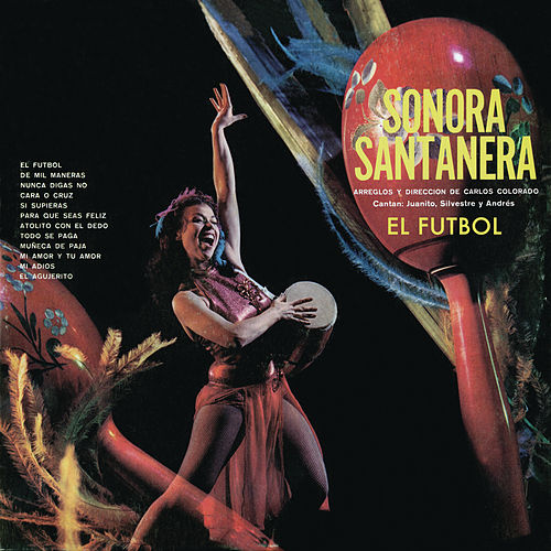 Play & Download Sonora Santanera - El Futbol by La Sonora Santanera | Napster