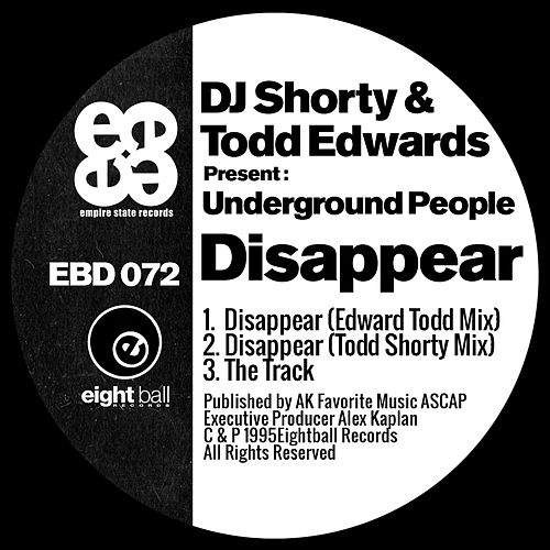 Play & Download DJ Shorty & Todd Edwards Present Underground People: Disappear by Todd Edwards | Napster