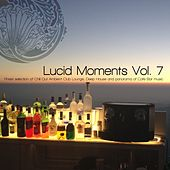 Lucid Moments, Vol. 7 (Finest Selection of Chill Out Ambient Club Lounge, Deep House and Panorama of Cafe Bar Music) by Various Artists