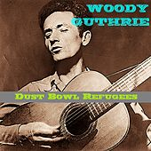 Dust Bowl Refugees by Woody Guthrie