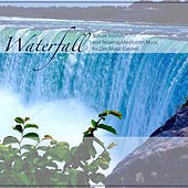 Play & Download Waterfall - Nature Sounds and Relaxing Meditation Music for Zen Music Garden by Various Artists | Napster