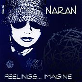 Feelings...Imagine by Naran