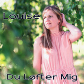 Play & Download Du løfter mig by Louise | Napster