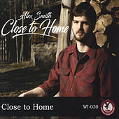 Play & Download Close to Home by Alex Smith | Napster