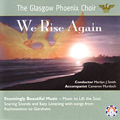 Play & Download We Rise Again by Glasgow Phoenix Choir | Napster
