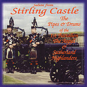 Salute from Stirling Castle by The Argyll and Sutherland Highlanders
