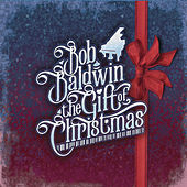 The Gift of Christmas by Bob Baldwin