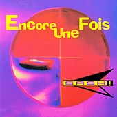Play & Download Encore Une Fois by Sash! | Napster