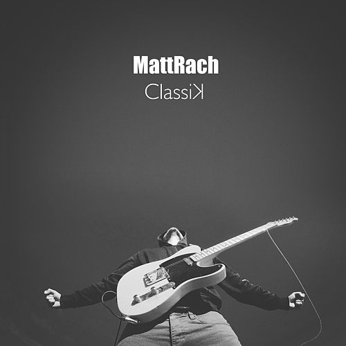 Play & Download ClassiK by MattRach | Napster