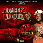 We Certified Trill by Various Artists