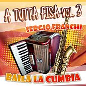 Play & Download A tutta fisa, Vol. 3 by Sergio Franchi | Napster