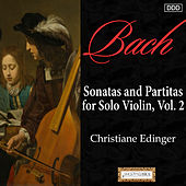 Play & Download Bach: Sonatas and Partitas for Solo Violin, Vol. 2 by Christiane Edinger | Napster