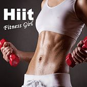 Hiit Fitness Girl (High Intensity Interval Training) & DJ Mix (The Best Music for Aerobics, Pumpin' Cardio Power, Plyo, Exercise, Steps, Barré, Routine, Curves, Sculpting, Abs, Butt, Lean, Twerk, Slim Down Fitness Workout) by Various Artists