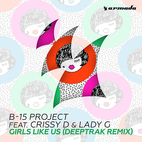 Girls Like Us (Deeptrak Remix) by The B15 Project