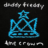 Play & Download The Crown by Daddy Freddy | Napster