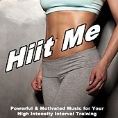 Hiit Me (Powerful & Motivated Music for Your High Intensity Interval Training) & DJ Mix (The Best Music for Aerobics, Pumpin' Cardio Power, Crossfit, Plyo, Exercise, Steps, Pilo, Barré, Curves, Sculpting, Abs, Butt, Lean, Slim Down Fitness Workout) by Various Artists