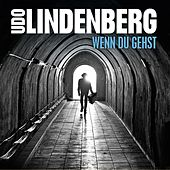 Wenn du gehst (Single Version) von Udo Lindenberg