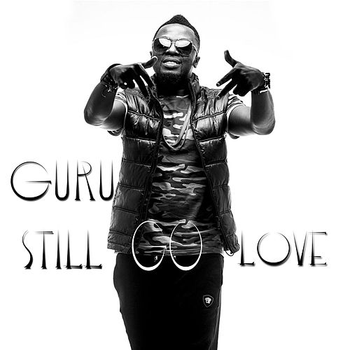 Play & Download Still Go Love by Guru | Napster
