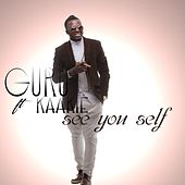 See You Self (feat. Kaakie) by Guru