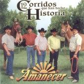 Play & Download Corridos Que Han Echo Historia by Conjunto Amanecer | Napster