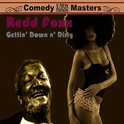 Play & Download Getting' Down N' Dirty by Redd Foxx | Napster