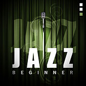 Play & Download Jazz - Beginner by Various Artists | Napster