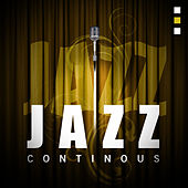 Play & Download Jazz - Continous by Various Artists | Napster
