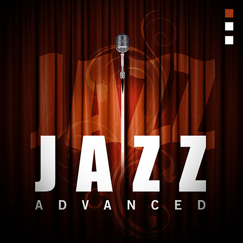 Play & Download Jazz - Advanced by Various Artists | Napster