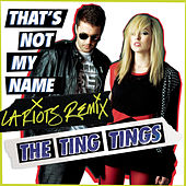 Play & Download That's Not My Name by The Ting Tings | Napster