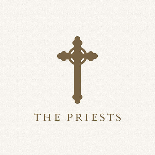 Play & Download The Priests by The Priests | Napster