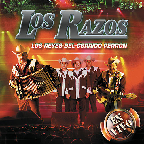 Play & Download Los Reyes Del Corrido Perrón - En Vivo by Los Razos | Napster