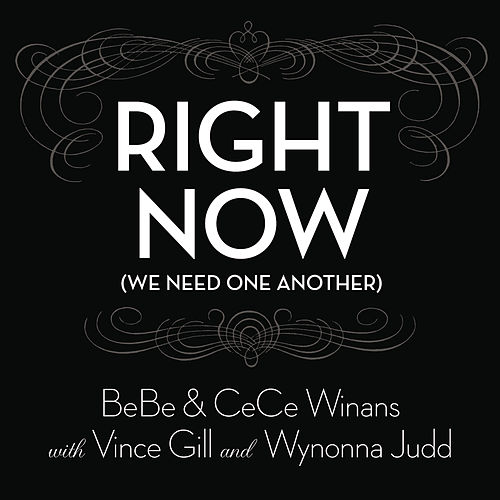 Play & Download Right Now (We Need One Another) by BeBe & CeCe Winans | Napster